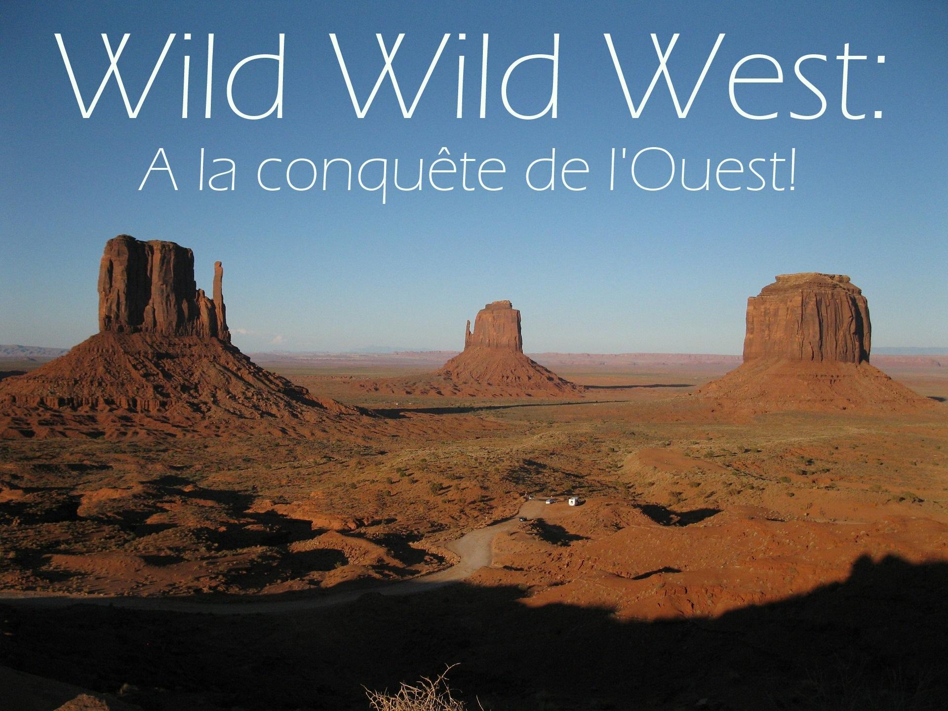 Wild wild west a la conquete de l ouest